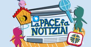 La Pace fa Notizia! – Mese della Pace 2021